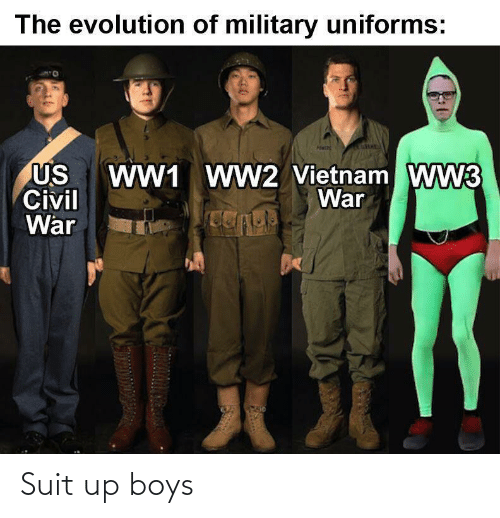 Vietnam: The evolution of military uniforms:  WW1 WW2 Vietnam WW3  War  US  Civil  War Suit up boys