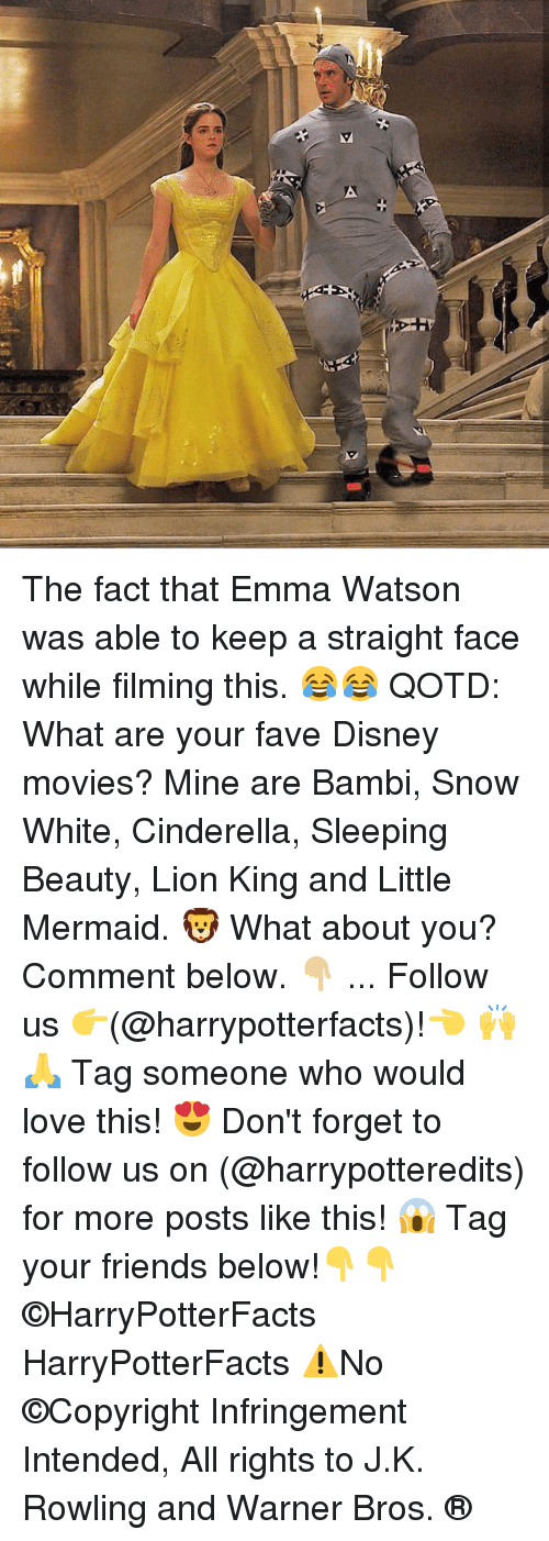 Bambi: The fact that Emma Watson was able to keep a straight face while filming this. 😂😂 QOTD: What are your fave Disney movies? Mine are Bambi, Snow White, Cinderella, Sleeping Beauty, Lion King and Little Mermaid. 🦁 What about you? Comment below. 👇🏼 ... Follow us 👉(@harrypotterfacts)!👈 🙌🙏 Tag someone who would love this! 😍 Don't forget to follow us on (@harrypotteredits) for more posts like this! 😱 Tag your friends below!👇👇 ©HarryPotterFacts HarryPotterFacts ⚠No ©Copyright Infringement Intended, All rights to J.K. Rowling and Warner Bros. ®
