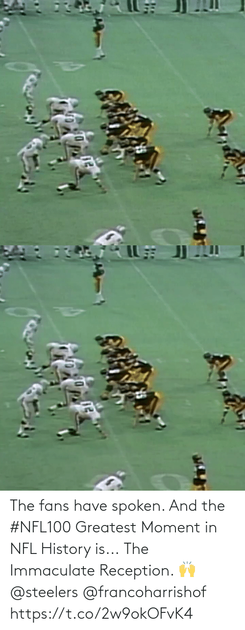 Steelers: The fans have spoken. And the #NFL100 Greatest Moment in NFL History is...  The Immaculate Reception. 🙌 @steelers @francoharrishof https://t.co/2w9okOFvK4