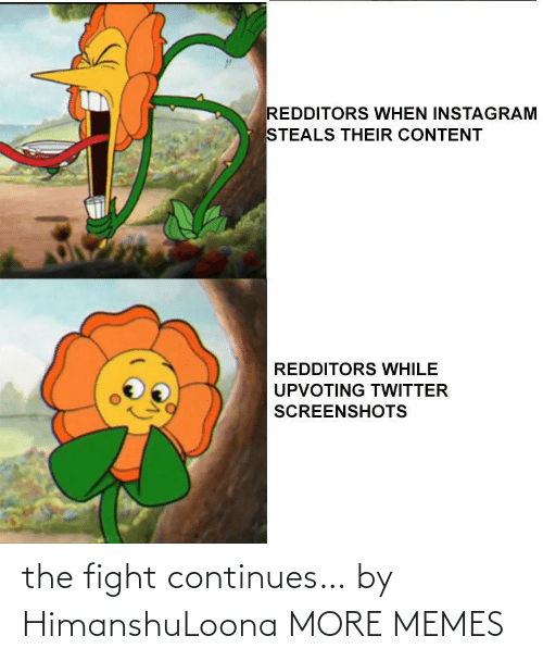continues: the fight continues… by HimanshuLoona MORE MEMES