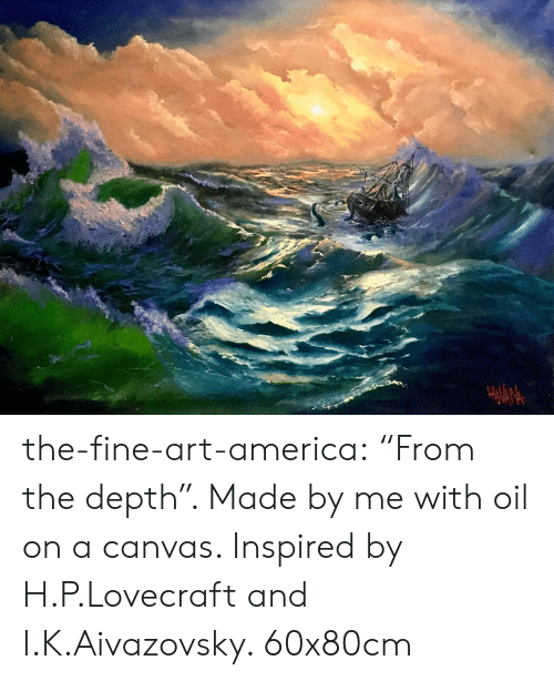 """America, Tumblr, and Blog: the-fine-art-america:  """"From the depth"""". Made by me with oil on a canvas. Inspired by H.P.Lovecraft and I.K.Aivazovsky. 60x80cm"""