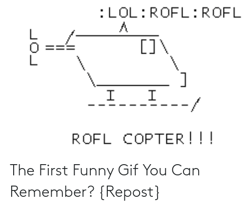 remember: The First Funny Gif You Can Remember? {Repost}