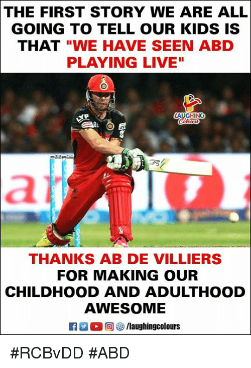"Kids, Live, and Awesome: THE FIRST STORY WE ARE ALL  GOING TO TELL OUR KIDS IS  THAT ""WE HAVE SEEN ABD  PLAYING LIVE""  THANKS AB DE VILLIERS  FOR MAKING OUR  CHILDHOOD AND ADULTHOOD  AWESOME  2 ○回參/laughingcolours #RCBvDD #ABD"