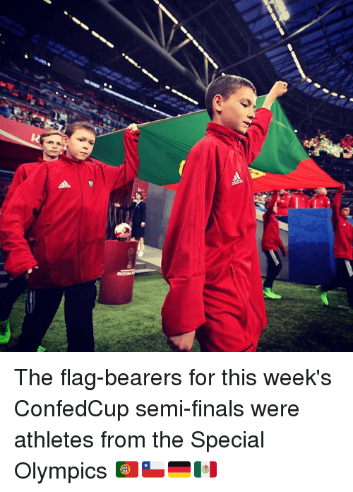 Semy: The flag-bearers for this week's ConfedCup semi-finals were athletes from the Special Olympics 🇵🇹🇨🇱🇩🇪🇲🇽