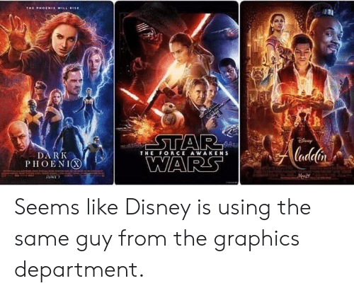 graphics: THE FORCE AWAKENS  DARK  PIIOENIⓧ Seems like Disney is using the same guy from the graphics department.