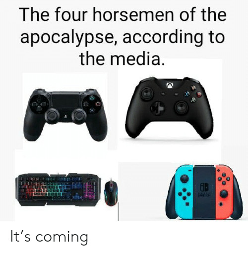 According, Media, and Apocalypse: The four horsemen of the  apocalypse, according to  the media  sinitTH It's coming
