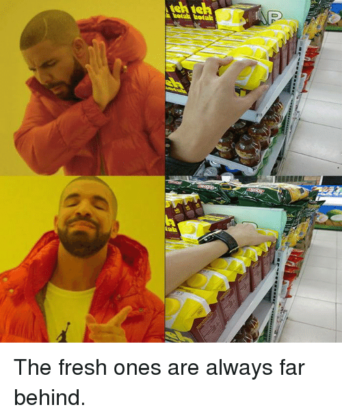 Dank, Fresh, and 🤖: The fresh ones are always far behind.