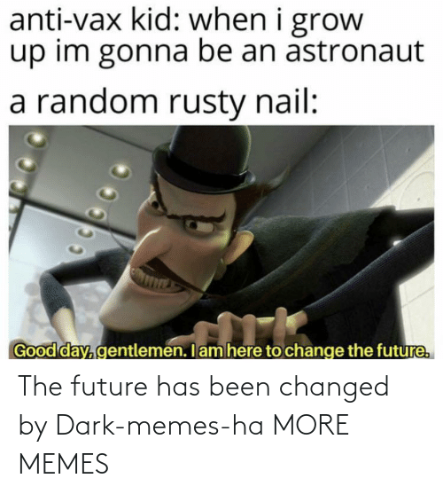 Changed: The future has been changed by Dark-memes-ha MORE MEMES