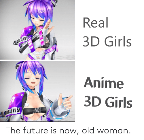 Old woman: The future is now, old woman.