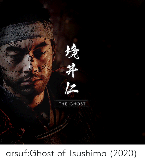 host: THE GHOST  境开仁 arsuf:Ghost of Tsushima (2020)