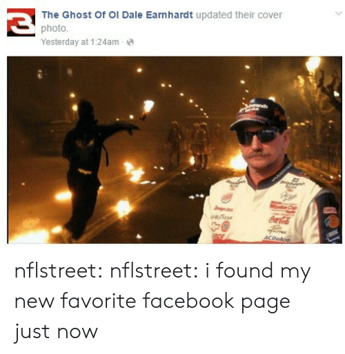 Facebook, Tumblr, and Blog: The Ghost Of Ol Dale Earnhardt updated their cover  photo  Yesterday at 1:24am nflstreet:  nflstreet: i found my new favorite facebook page just now