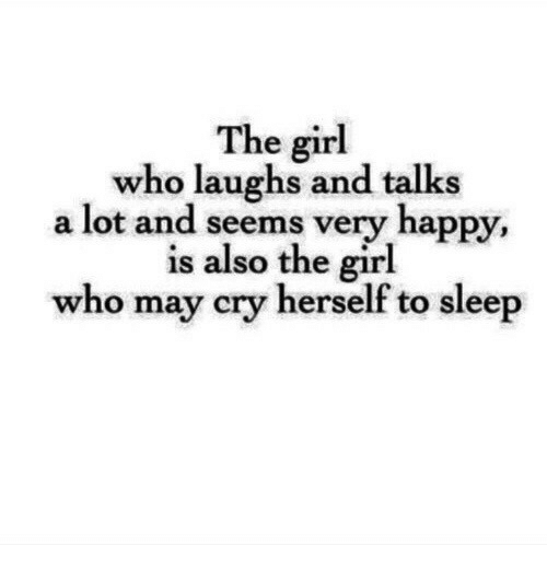 May Cry: The girl  who laughs and talks  a lot and seems very happy,  is also the girl  who may cry herself to sleep