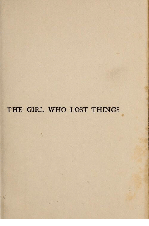 Lost, Girl, and Who: THE GIRL WHO LOST THINGS