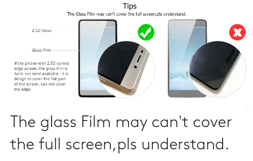 understand: The glass Film may can't cover the full screen,pls understand.