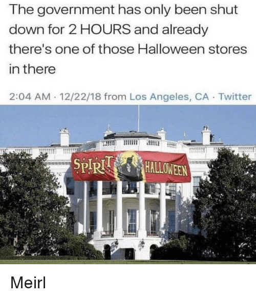 Halloween, Twitter, and Los Angeles: The government has only been shut  down for 2 HOURS and already  there's one of those Halloween stores  in there  2:04 AM 12/22/18 from Los Angeles, CA Twitter  HALLOWEEN  yt Meirl