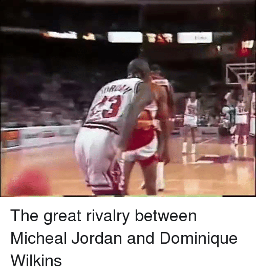Memes, Micheal Jordan, and 🤖: The great rivalry between Micheal Jordan and Dominique Wilkins