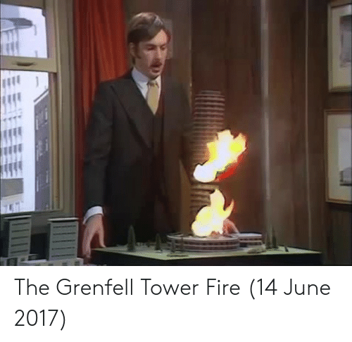 Fire,  Tower, and The: The Grenfell Tower Fire (14 June 2017)