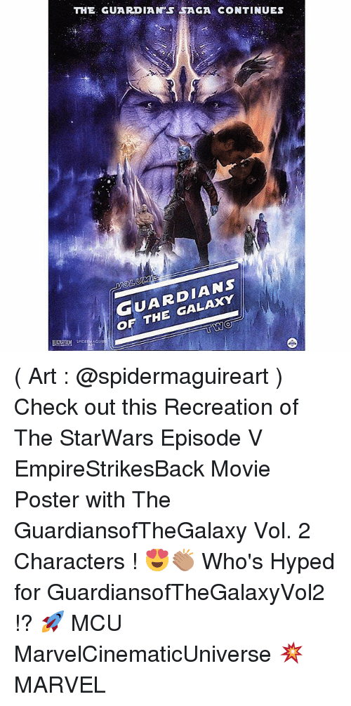 Memes, Marvel, and Movie: THE GUARDIAN'S SAGA CONTINUES  UMI  OF THE GALAXY ( Art : @spidermaguireart ) Check out this Recreation of The StarWars Episode V EmpireStrikesBack Movie Poster with The GuardiansofTheGalaxy Vol. 2 Characters ! 😍👏🏽 Who's Hyped for GuardiansofTheGalaxyVol2 !? 🚀 MCU MarvelCinematicUniverse 💥 MARVEL
