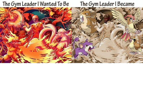 Funny, Gyms, and Leader: The Gym Leader Wanted To Be  The Gym Leader l Became