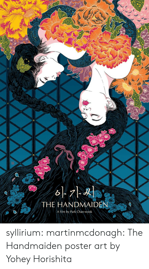 chan: THE HANDMAIDEN  A film by Park Chan-wook syllirium:  martinmcdonagh: The Handmaiden poster art by Yohey Horishita