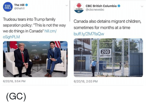 "Columbia: The Hill e  @thehill  CBC British Columbia  aneS@cbcnewsbc  THE  BC  Trudeau tears into Trump family  separation policy: ""This is not the way  we do things in Canada"" hill.cm/  oSghPLM  Canada also detains migrant children,  sometimes for months at a time  buff.ly/2M7faQw  200  6/20/18, 3:54 PM  6/20/18, 2:03 PM (GC)"