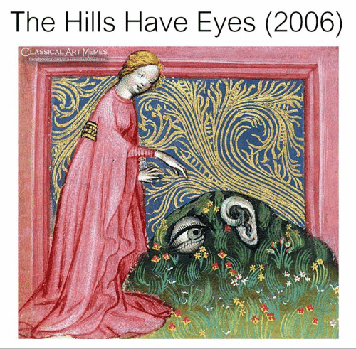 Memes, Classical Art, and The Hills: The Hills Have Eyes (2006)  CLASSICAL ART MEMES