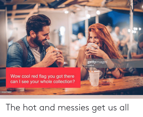 hot: The hot and messies get us all