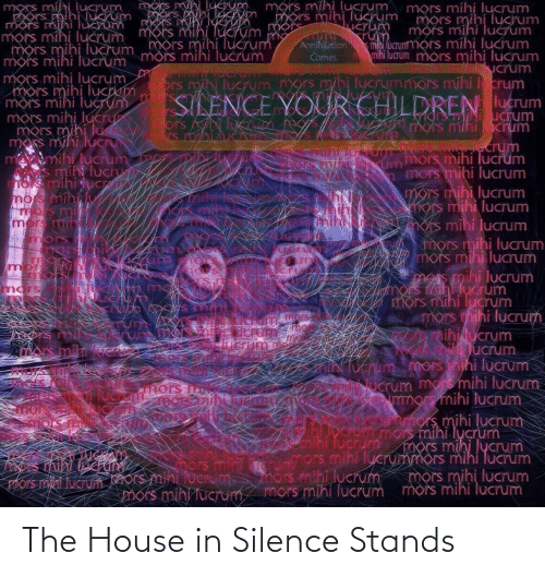 Silence: The House in Silence Stands