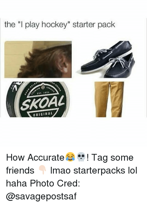 "Friends, Hockey, and Lmao: the ""I play hockey"" starter pack  SKOAL  ORIGIN AL How Accurate😂💀! Tag some friends 👇🏻 lmao starterpacks lol haha Photo Cred: @savagepostsaf"