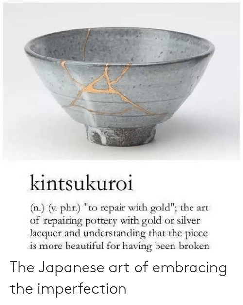 art: The Japanese art of embracing the imperfection