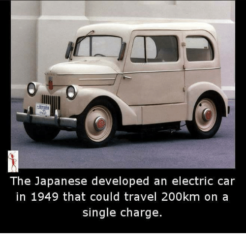 electric car: The Japanese developed an electric car  in 1949 that could travel 200km on a  single charge.