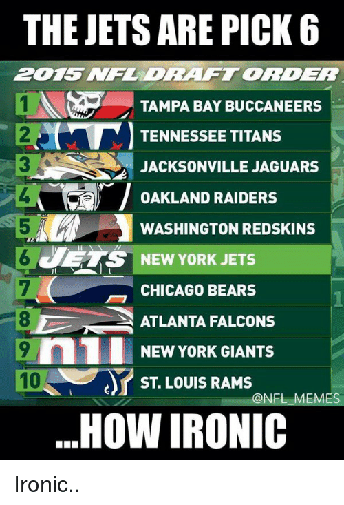 washington redskins: THE JETS ARE PICK 6  TAMPA BAY BUCCANEERS  TENNESSEE TITANS  JACKSONVILLE JAGUARS  T OAKLAND RAIDERS  WASHINGTON REDSKINS  ETS NEW YORK JETS  CHICAGO BEARS  ATLANTA FALCONS  9 n1 NEW YORK GIANTS  ST LOUIS RAMS  @NFL MES  HOW IRONIC Ironic..
