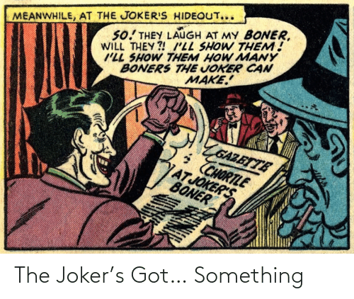got: The Joker's Got… Something
