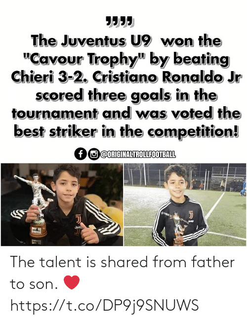 "Cristiano Ronaldo, Goals, and Best: The Juventus U9 won the  ""Cavour Trophy"" by beating  Chieri 3-2. Cristiano Ronaldo Jr  scored three goals in the  tournament and was voted the  best striker in the competition!  fO @ORIGINALTROLLFOOTBALL  Jeer  IRL The talent is shared from father to son. ❤ https://t.co/DP9j9SNUWS"
