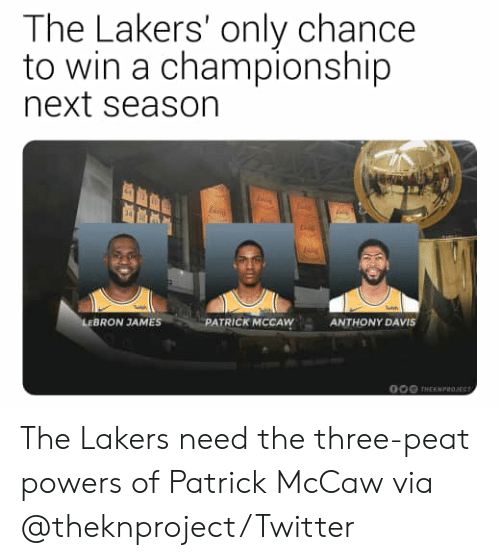 davis: The Lakers' only chance  to win a championship  next season  LEBRON JAMES  PATRICK MCCAW  ANTHONY DAVIS  O00 THEKNtoE The Lakers need the three-peat powers of Patrick McCaw  via @theknproject/Twitter