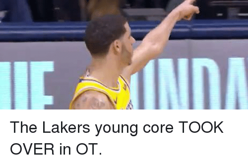 Los Angeles Lakers, Core, and Over: The Lakers young core TOOK OVER in OT.