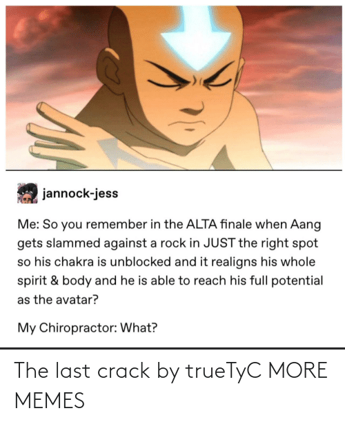 The Last: The last crack by trueTyC MORE MEMES