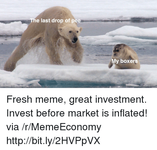 Boxers: The last drop of pee  My boxers Fresh meme, great investment. Invest before market is inflated! via /r/MemeEconomy http://bit.ly/2HVPpVX