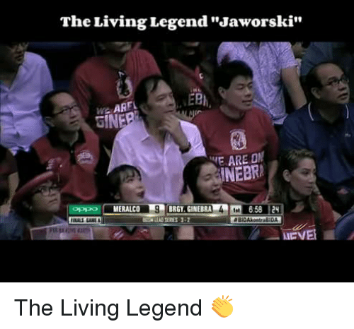 "Live, Filipino (Language), and Living: The Living Legend""Jaworski""  HL  We AREL  GINE  WE ARE DM  RINEBR  L658  MERALCO SLIRGY GINEBRA  VER The Living Legend 👏"