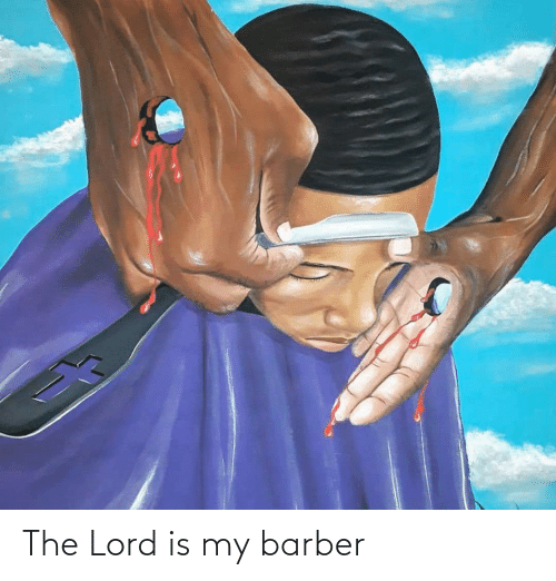 Barber: The Lord is my barber