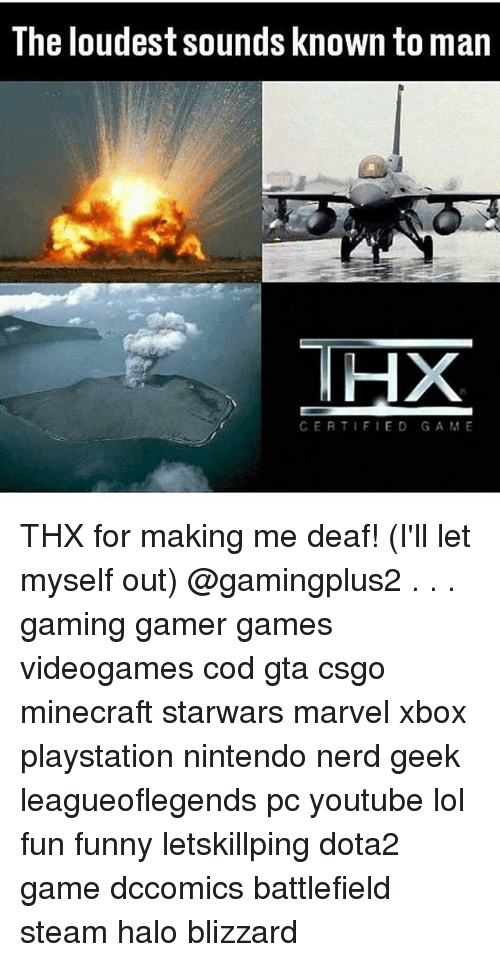 halos: The loudest sounds known to man  THX  CERTIFIED GAME THX for making me deaf! (I'll let myself out) @gamingplus2 . . . gaming gamer games videogames cod gta csgo minecraft starwars marvel xbox playstation nintendo nerd geek leagueoflegends pc youtube lol fun funny letskillping dota2 game dccomics battlefield steam halo blizzard