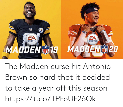 So Hard: The Madden curse hit Antonio Brown so hard that it decided to take a year off this season https://t.co/TPFoUF26Ok