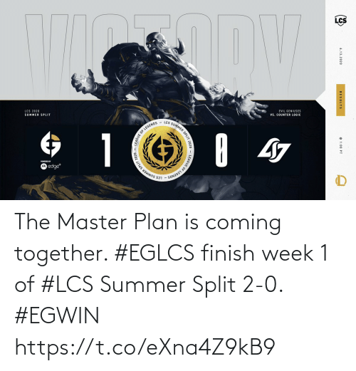 coming: The Master Plan is coming together. #EGLCS finish week 1 of #LCS Summer Split 2-0. #EGWIN https://t.co/eXna4Z9kB9