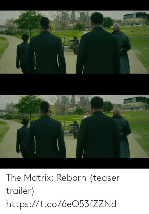 trailer: The Matrix: Reborn (teaser trailer) https://t.co/6eO53fZZNd