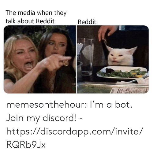 Reddit, Tumblr, and Blog: The media when they  talk about Reddit:  Reddit: memesonthehour:  I'm a bot. Join my discord! - https://discordapp.com/invite/RQRb9Jx