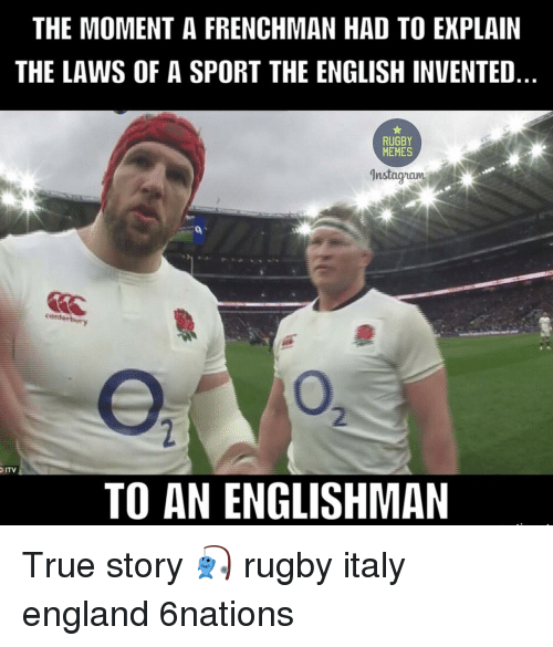 Rugby: THE MOMENT A FRENCHMAN HAD TO EXPLAIN  THE LAWS OF A SPORT THE ENGLISH INVENTED  RUGBY  MEMES  canterbury  ITV  TO AN ENGLISHMAN True story 🎣 rugby italy england 6nations
