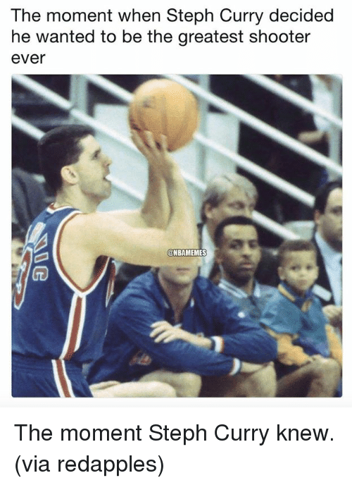 Nba, Steph Curry, and Curry: The moment when Steph Curry decided  he wanted to be the greatest shooter  ever  @NBAMEMES The moment Steph Curry knew. (via redapples)