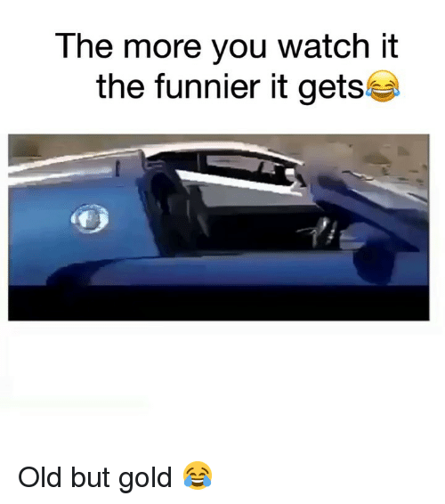 Funny, Watch, and Old: The more you watch it  the funnier it gets Old but gold 😂