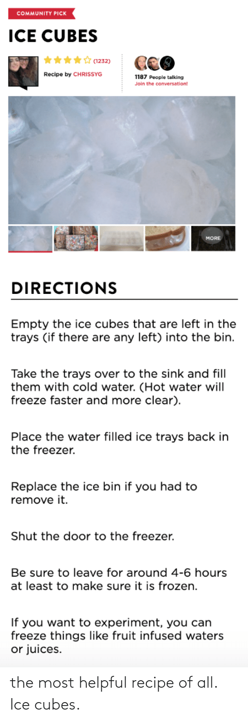 Ice Cubes: the most helpful recipe of all. Ice cubes.