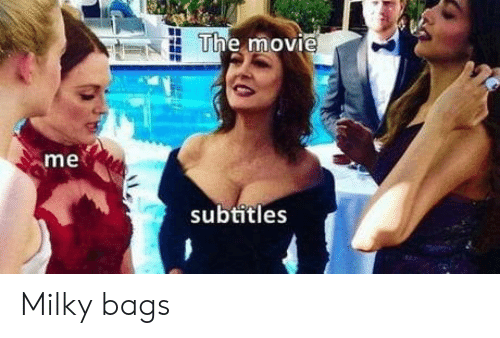 bags: The movie  me  subtitles Milky bags